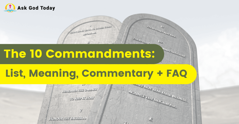 The 10 Commandments: List, Meaning, Commentary + FAQ