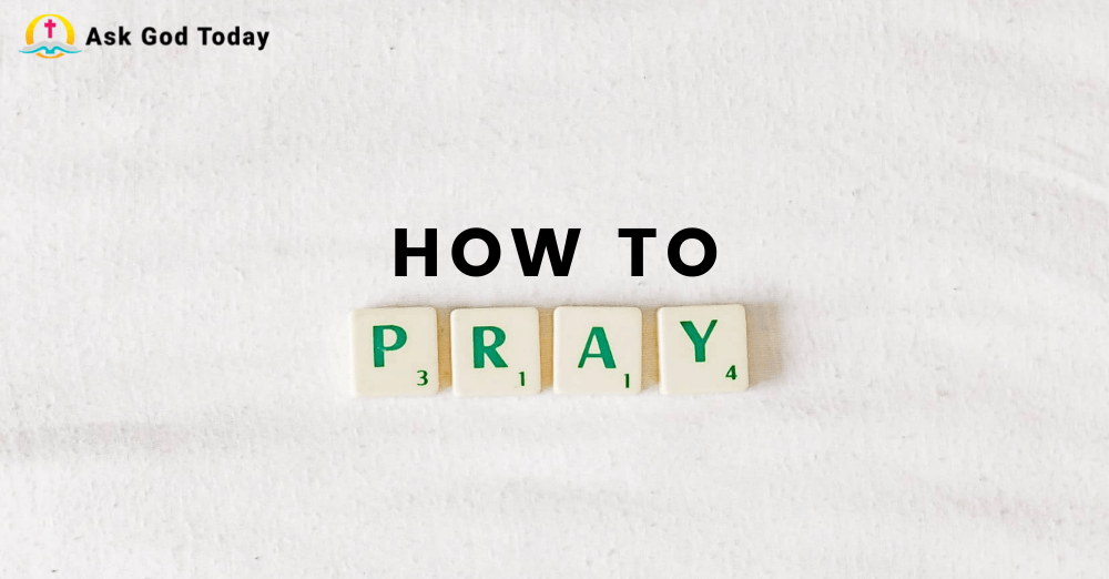 How To Pray?