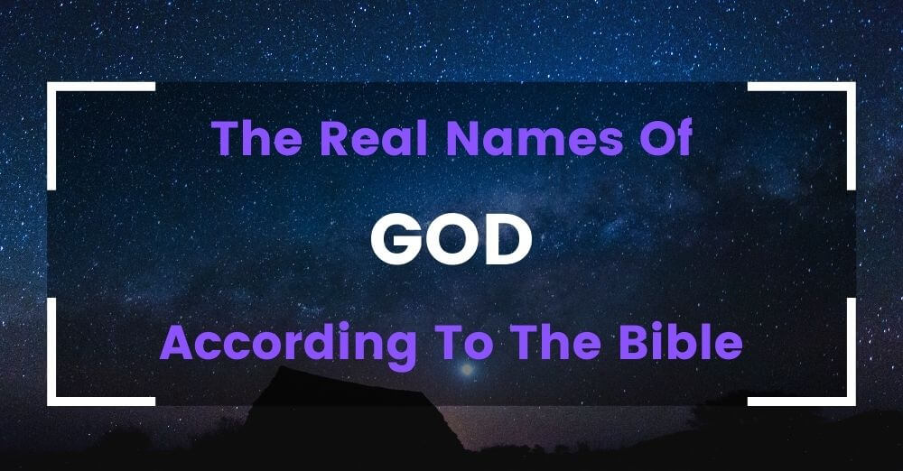 The Real Names Of God – According To The Bible